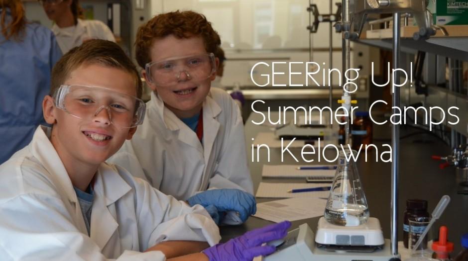 Geering Up Summer Science Camps in Kelowna